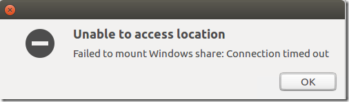 Unable to access location. Failed to mount Windows Share: Connection timed out